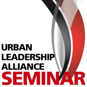 Urban Leadership Alliance Seminar (ULAS)